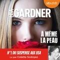 Lisa Gardner - A même la peau.