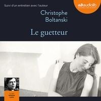 Christophe Boltanski - Le guetteur.