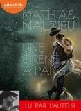 Mathias Malzieu - Une sirène à Paris. 1 CD audio MP3