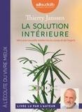 Thierry Janssen - La solution intérieure - Vers une nouvelle médecine du corps et de l'esprit. 1 CD audio MP3