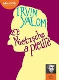 Irvin D. Yalom - Et Nietzsche a pleuré. 2 CD audio MP3
