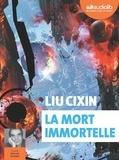 Liu Cixin - La Mort immortelle. 3 CD audio MP3