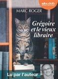 Marc Roger - Grégoire et le vieux libraire. 1 CD audio MP3