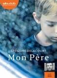 Grégoire Delacourt - Mon père. 1 CD audio MP3