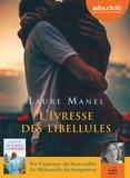 Laure Manel - L'Ivresse des libellules. 1 CD audio