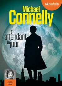 Michael Connelly - En attendant le jour. 1 CD audio MP3