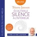 Thierry Janssen - Ecouter le silence à l'intérieur.
