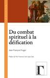 Jean-François Froger - Du combat spirituel à la déification.