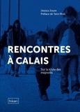 Jessica Jouve - Rencontres à Calais - Sur la route des migrants.