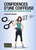 Christine Rosana - Confidences d'une coiffeuse - Les coulisses des salons de coiffure.