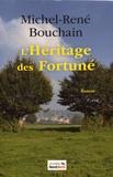 Michel-René Bouchain - L'héritage des Fortuné.