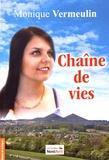 Monique Vermeulin - Chaîne de vies.