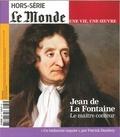 Le Monde - Le Monde Hors-série N° 38, ma : Jean de La Fontaine - Le maître conteur.