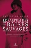 Le Parfum des fraises sauvages / Angela Thirkell | THIRKELL, Angela. Auteur