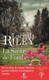 Lucinda Riley - Les sept soeurs Tome 3 : La soeur de l'ombre.