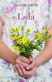 Clarisse Sabard - Lola - Les Lettres de Rose, T0.