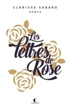 Clarisse Sabard - Les lettres de Rose.
