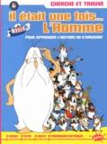 Valérie Lecoeur - Cherche et trouve Il était une fois... L'Homme - Pour apprendre l'histoire en s'amusant.