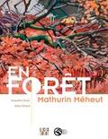 Jacqueline Duroc et Gilles Pichard - En forêt - Mathurin Méheut et 5 regards actuels.