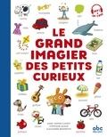 Anne-Sophie Cayrey et Stéphane Husar - Le grand imagier des petits curieux.