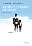 Là où se termine la terre : Chili, 1948- 970 / Désirée et Alain Frappier   Frappier, Désirée (1959-....). Auteur