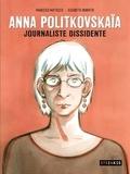 Francesco Matteuzzi - Anna Politkovskaia - Journal d'une dissidente.