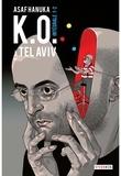 Asaf Hanuka - K.O. à Tel Aviv Intégrale Tomes 1 et : .