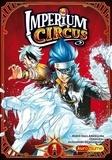 Robin Dall Armellina et  Codaleia - Imperium Circus Tome 1 : Le cique du Chapelier.