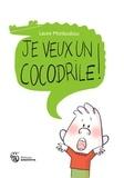 Laure Monloubou - Je veux un cocodrile !.