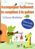 Guillaume Montbobier - Accompagner facilement les comptines à la guitare - Méthode sans solfège, accords sans barrés. 1 DVD