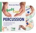 Bruno-Jean Villard - Body Cup Percussion. 1 DVD + 1 CD audio