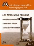Mihu Iliescu et Muriel Joubert - Musicologies nouvelles N° 4, décembre 2017 : Les temps de la musique - Thèmes Agrégation 2018.