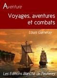 Louis Garneray - Voyage, aventure et combats.