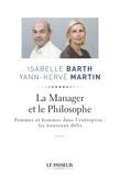 Isabelle Barth et Yann-Hervé Martin - La Manager et le Philosophe - Femmes et hommes dans l'entreprise : les nouveaux défis.