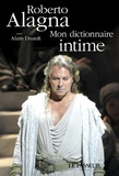 Roberto Alagna - Mon dictionnaire intime.