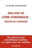 Marc Michael Bransten - Maladie de Lyme chronique : sortir de l'impasse.