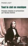 Franz Liszt - Tout le ciel en musique - Pensées intempestives. Suivies de Listzt et le hérisson.