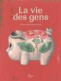 La vie des gens / François Morel, Martin Jarrie | Morel, François (1959-....)