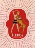 Héros de la mythologie grecque / Martine Laffon, Martin Jarrie | Laffon, Martine (1951-....). Auteur