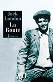 Jack London - La route. - Les vagabonds du rail.