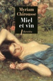 Myriam Chirousse - Miel et vin.