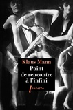 Klaus Mann - Point de rencontre à l'infini.