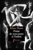 Klaus Mann - Point de rencontre à l'infini.
