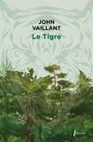 John Vaillant - Le Tigre - Une histoire de survie dans la taïga.