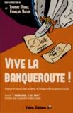Thomas Morel et François Ruffin - Vive la banqueroute ! - Comment la France a réglé ses dettes, de Philippe le Bel au général de Gaulle.