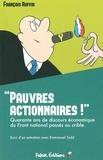 """François Ruffin - """"Pauvres actionnaires !"""" - Quarante ans de discours économique du Front national passés au crible."""