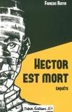 François Ruffin - Hector est mort - Enquête.