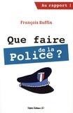 François Ruffin - Que faire de la police ?.