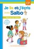 Agnès Diallo et Yolaine Garcia - Je lis et j'écris avec Salto CP - Manuel de l'élève.