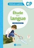 Ella Coalman - Etude langue CP Méthode explicite - Cahier d'exercices.
